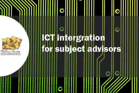 ICT Integration for Subject Advisors
